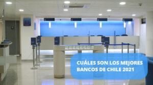 Cuáles son los mejores bancos de Chile 2021